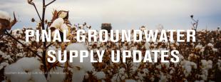 Pinal Groundwater Updates