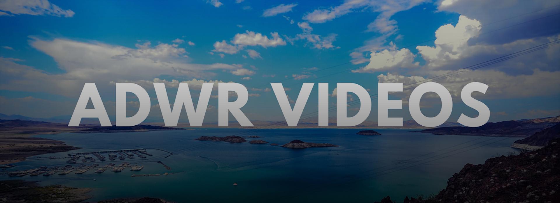 ADWR Videos